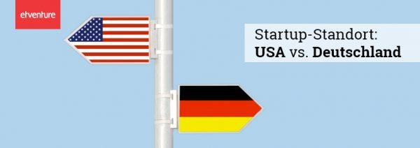 Startup-Standort USA vs. Deutschland