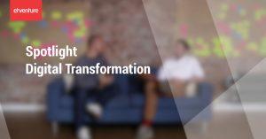 Spotlight Digital Transformation
