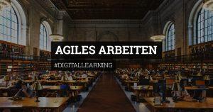 Digitallearning - Agiles Arbeiten