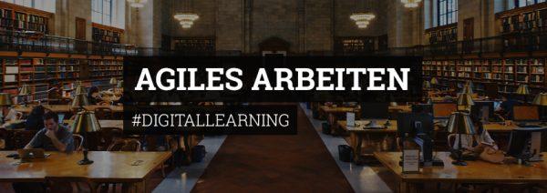 #Digitallearning - Agiles Arbeiten