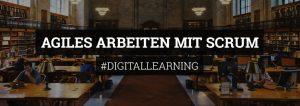 Digitallearning - Agiles Arbeiten mit Scrum